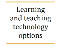 Policy study on ' learning and Teaching technology options'
